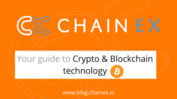 Your guide to Crypto and Blockchain technology — A ChainEX article