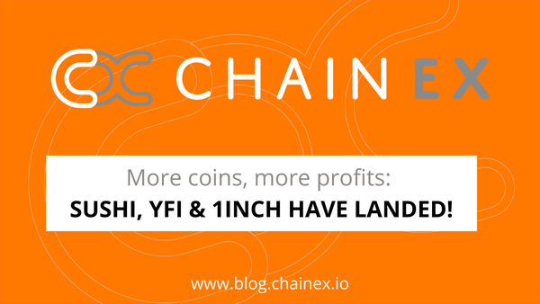 More coins, more profits! ChainEX just listed YFI, SUSHI & 1INCH!
