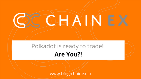 Polkadot is ready to trade! Are you?